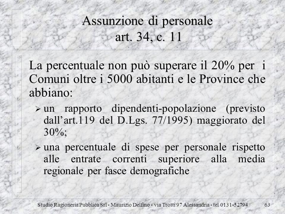 Studio Ragioneria Pubblica Srl - Maurizio Delfino - via Trotti 97 Alessandria - tel 0131-5279463 Assunzione di personale art. 34, c. 11 La percentuale