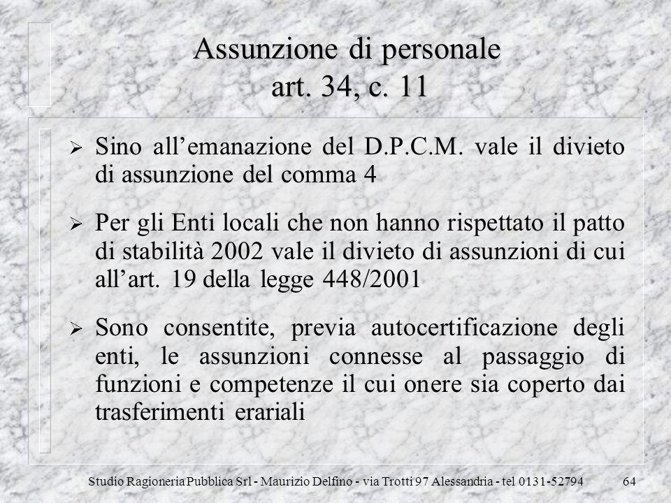 Studio Ragioneria Pubblica Srl - Maurizio Delfino - via Trotti 97 Alessandria - tel 0131-5279464 Assunzione di personale art. 34, c. 11 Sino allemanaz