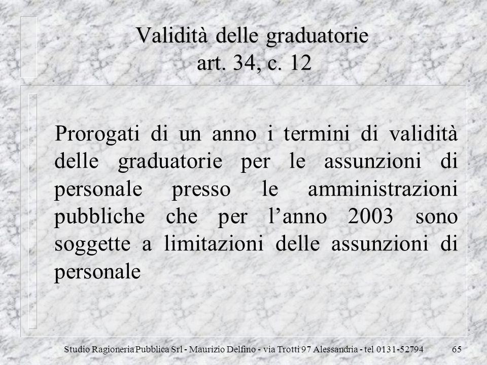Studio Ragioneria Pubblica Srl - Maurizio Delfino - via Trotti 97 Alessandria - tel 0131-5279465 Validità delle graduatorie art. 34, c. 12 Prorogati d