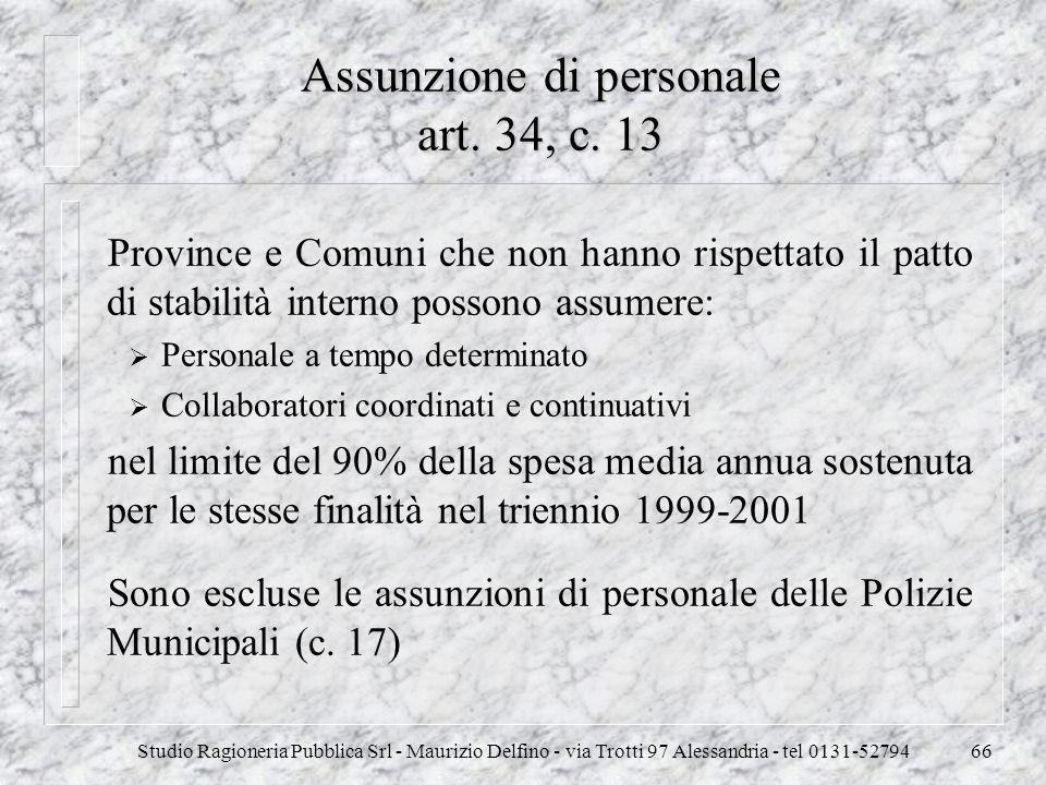 Studio Ragioneria Pubblica Srl - Maurizio Delfino - via Trotti 97 Alessandria - tel 0131-5279466 Assunzione di personale art. 34, c. 13 Province e Com