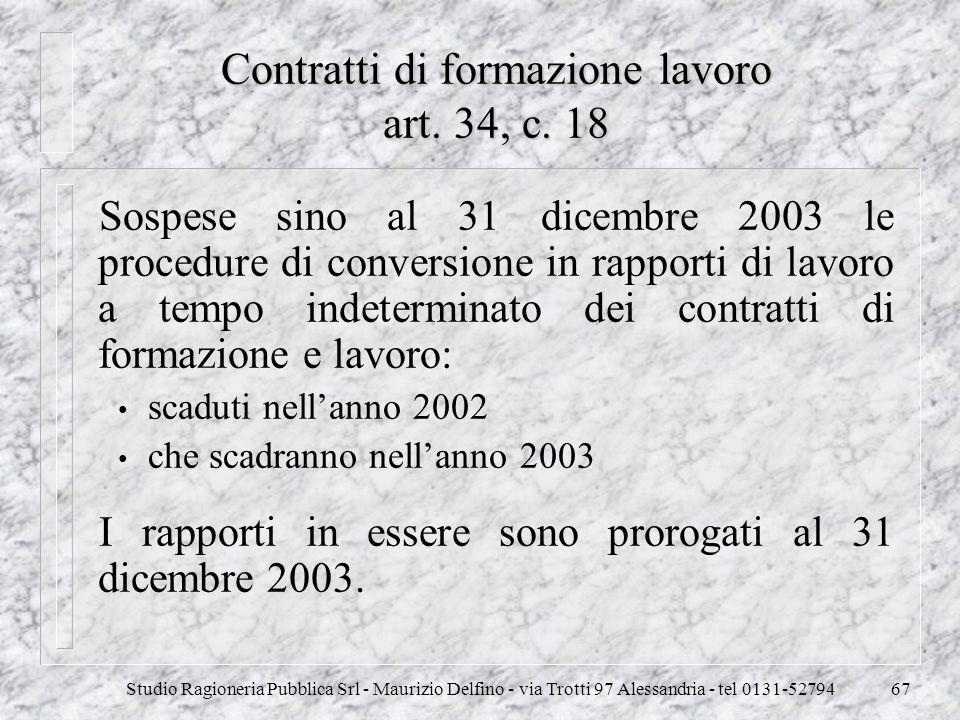 Studio Ragioneria Pubblica Srl - Maurizio Delfino - via Trotti 97 Alessandria - tel 0131-5279467 Contratti di formazione lavoro art. 34, c. 18 Sospese
