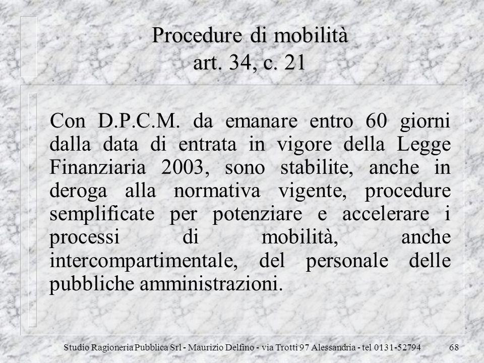 Studio Ragioneria Pubblica Srl - Maurizio Delfino - via Trotti 97 Alessandria - tel 0131-5279468 Procedure di mobilità art. 34, c. 21 Con D.P.C.M. da