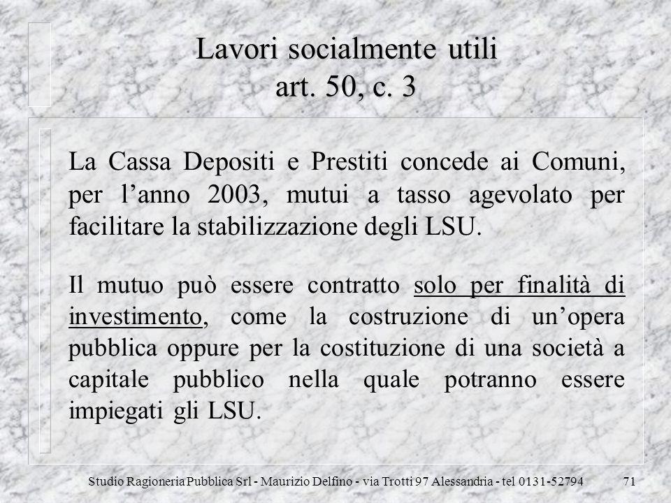 Studio Ragioneria Pubblica Srl - Maurizio Delfino - via Trotti 97 Alessandria - tel 0131-5279471 Lavori socialmente utili art. 50, c. 3 La Cassa Depos