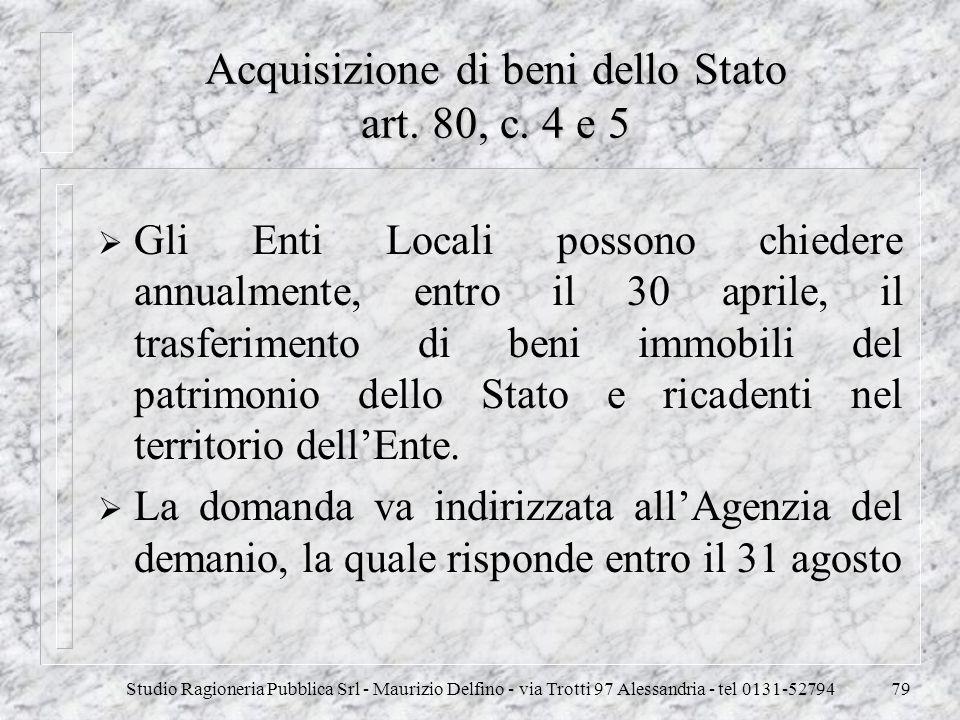 Studio Ragioneria Pubblica Srl - Maurizio Delfino - via Trotti 97 Alessandria - tel 0131-5279479 Acquisizione di beni dello Stato art. 80, c. 4 e 5 Gl