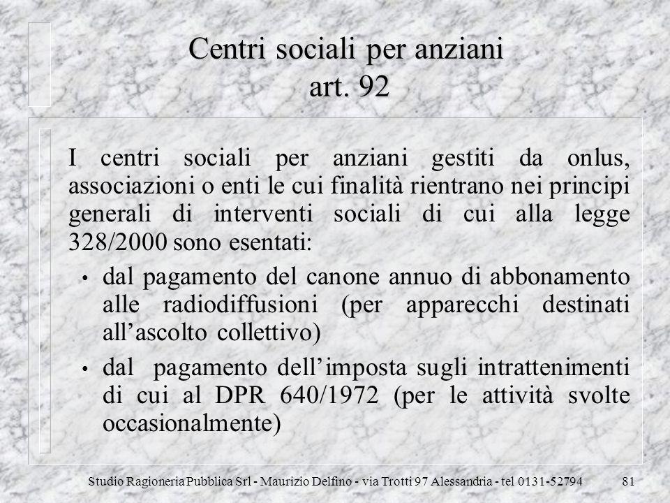 Studio Ragioneria Pubblica Srl - Maurizio Delfino - via Trotti 97 Alessandria - tel 0131-5279481 Centri sociali per anziani art. 92 I centri sociali p