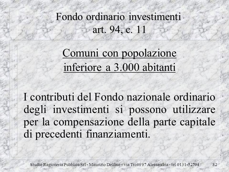 Studio Ragioneria Pubblica Srl - Maurizio Delfino - via Trotti 97 Alessandria - tel 0131-5279482 Fondo ordinario investimenti art. 94, c. 11 Comuni co