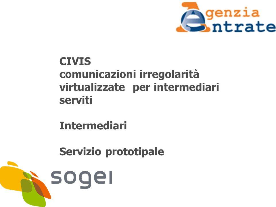 2 CIVIS – Fase prototipale CIVIS ha l obiettivo di consentire ad un utente di effettuare via web le stesse operazioni che effettuerebbe presso uno sportello fisico dell Agenzia delle Entrate.