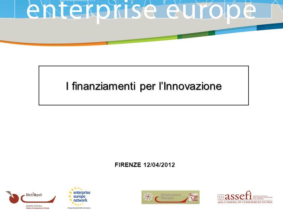 FIRENZE 12/04/2012 I finanziamenti per lInnovazione