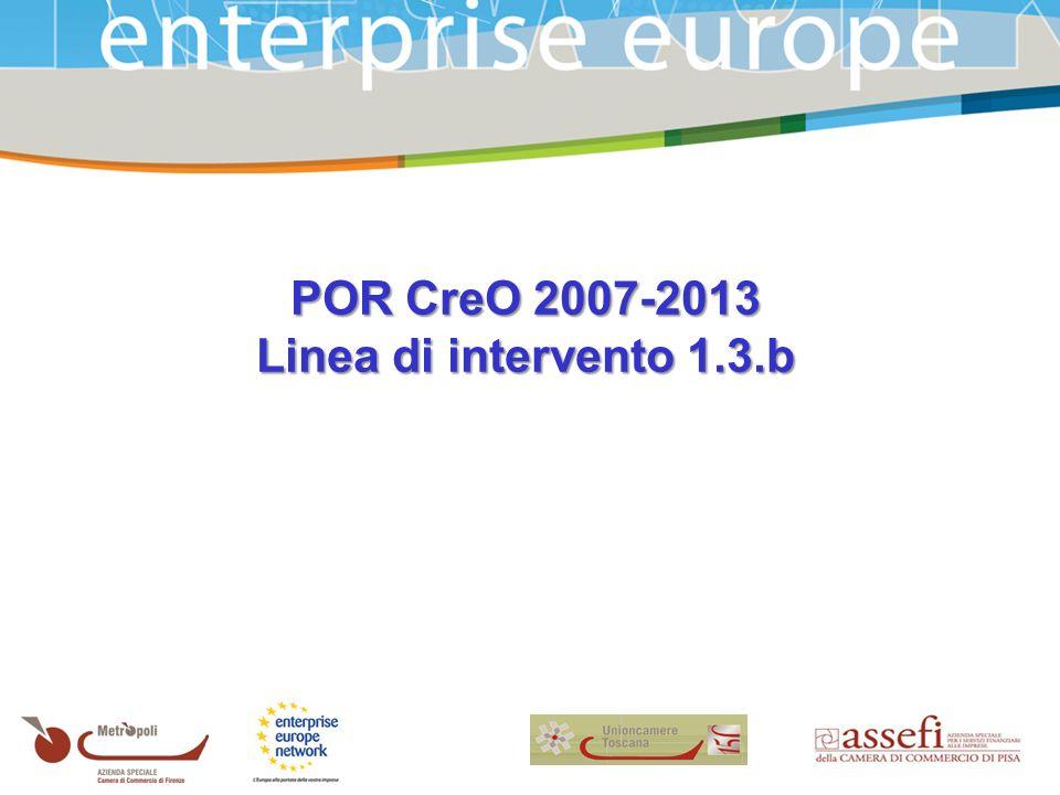 POR CreO 2007-2013 Linea di intervento 1.3.b