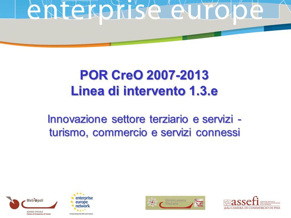 POR CreO 2007-2013 Linea di intervento 1.3.e Innovazione settore terziario e servizi - turismo, commercio e servizi connessi