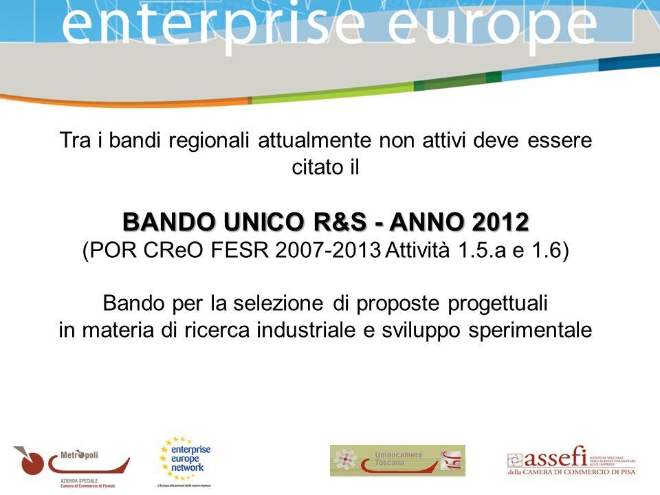 Tra i bandi regionali attualmente non attivi deve essere citato il BANDO UNICO R&S - ANNO 2012 (POR CReO FESR 2007-2013 Attività 1.5.a e 1.6) Bando per la selezione di proposte progettuali in materia di ricerca industriale e sviluppo sperimentale