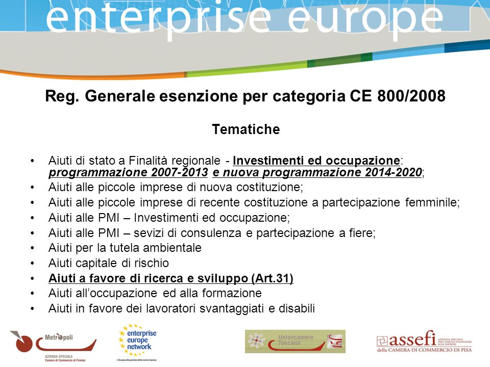 Reg. Generale esenzione per categoria CE 800/2008 Tematiche Aiuti di stato a Finalità regionale - Investimenti ed occupazione: programmazione 2007-201