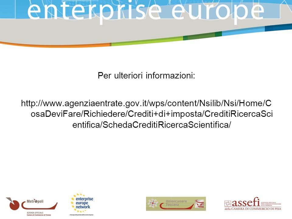 Per ulteriori informazioni: http://www.agenziaentrate.gov.it/wps/content/Nsilib/Nsi/Home/C osaDeviFare/Richiedere/Crediti+di+imposta/CreditiRicercaSci entifica/SchedaCreditiRicercaScientifica/