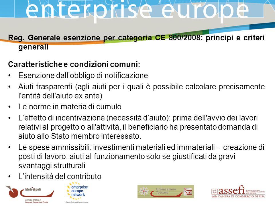 Reg. Generale esenzione per categoria CE 800/2008: principi e criteri generali Caratteristiche e condizioni comuni: Esenzione dallobbligo di notificaz