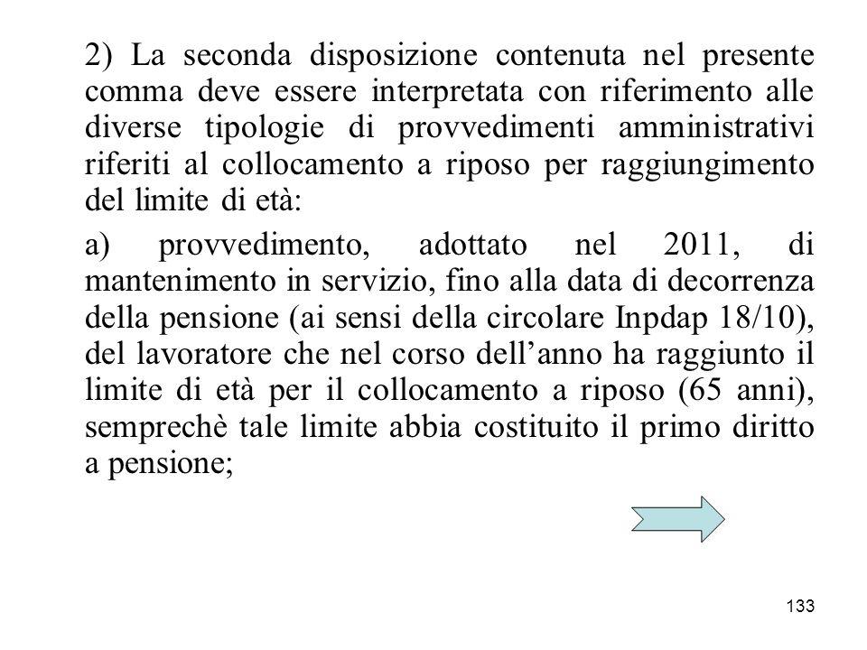 133 2) La seconda disposizione contenuta nel presente comma deve essere interpretata con riferimento alle diverse tipologie di provvedimenti amministr