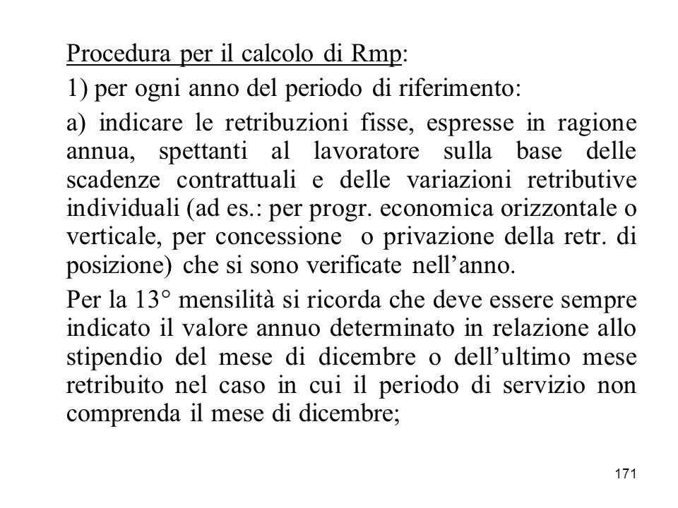 171 Procedura per il calcolo di Rmp: 1) per ogni anno del periodo di riferimento: a) indicare le retribuzioni fisse, espresse in ragione annua, spetta