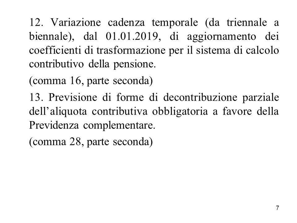7 12. Variazione cadenza temporale (da triennale a biennale), dal 01.01.2019, di aggiornamento dei coefficienti di trasformazione per il sistema di ca