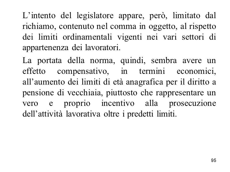 95 Lintento del legislatore appare, però, limitato dal richiamo, contenuto nel comma in oggetto, al rispetto dei limiti ordinamentali vigenti nei vari