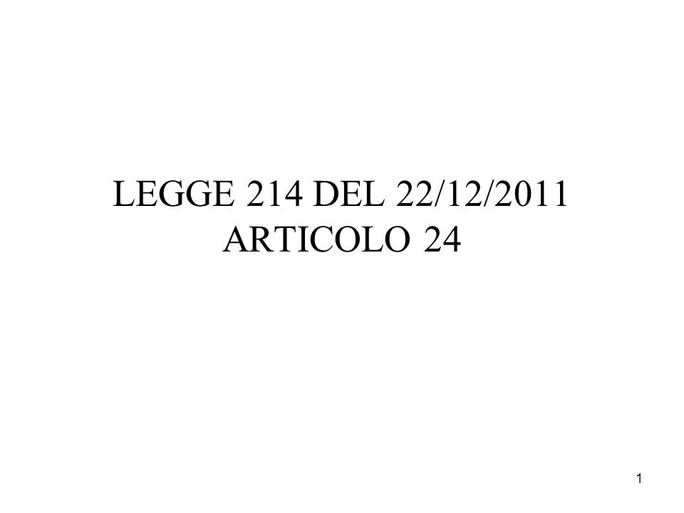 1 LEGGE 214 DEL 22/12/2011 ARTICOLO 24