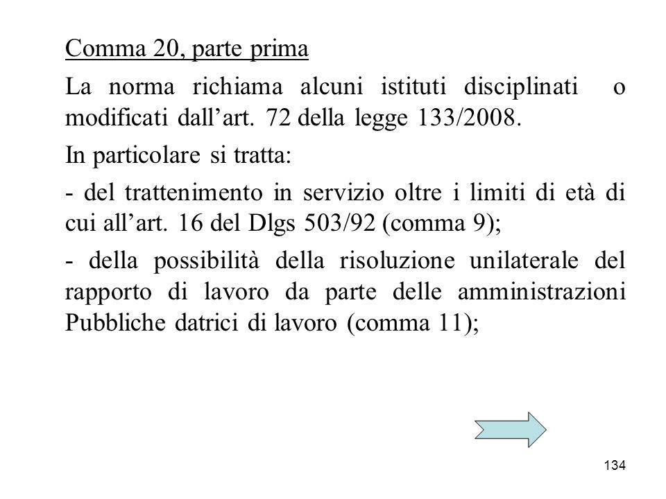 134 Comma 20, parte prima La norma richiama alcuni istituti disciplinati o modificati dallart.