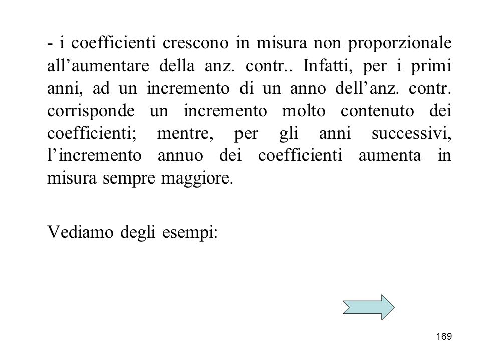 169 - i coefficienti crescono in misura non proporzionale allaumentare della anz.