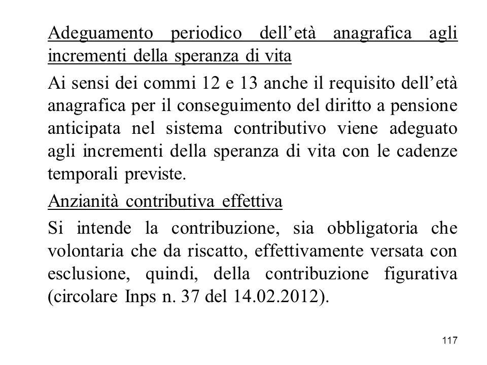 117 Adeguamento periodico delletà anagrafica agli incrementi della speranza di vita Ai sensi dei commi 12 e 13 anche il requisito delletà anagrafica p