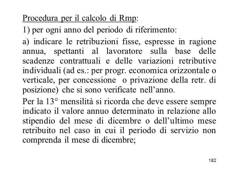 182 Procedura per il calcolo di Rmp: 1) per ogni anno del periodo di riferimento: a) indicare le retribuzioni fisse, espresse in ragione annua, spetta