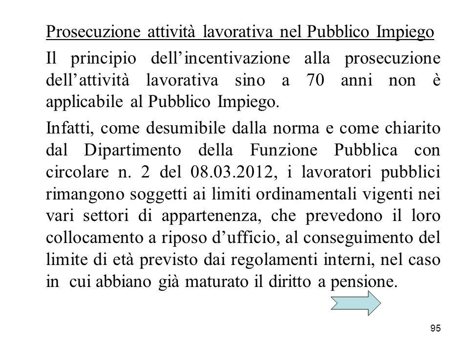 95 Prosecuzione attività lavorativa nel Pubblico Impiego Il principio dellincentivazione alla prosecuzione dellattività lavorativa sino a 70 anni non