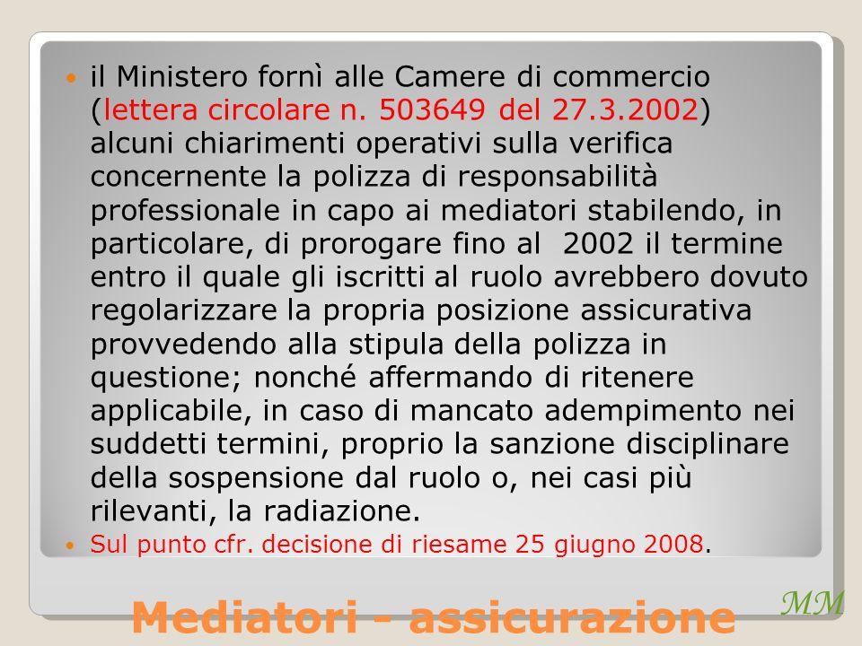MM Mediatori - assicurazione il Ministero fornì alle Camere di commercio (lettera circolare n. 503649 del 27.3.2002) alcuni chiarimenti operativi sull