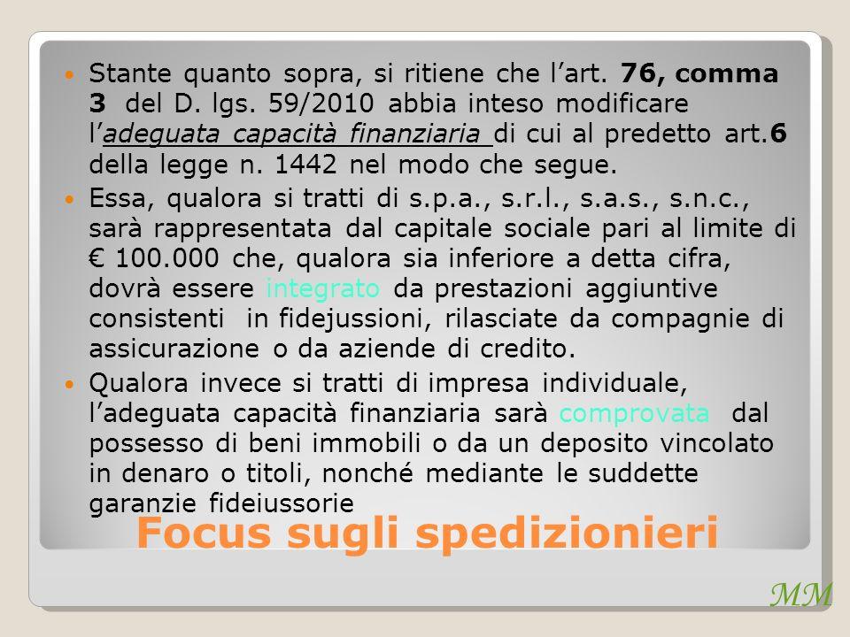 MM Focus sugli spedizionieri Stante quanto sopra, si ritiene che lart. 76, comma 3 del D. lgs. 59/2010 abbia inteso modificare ladeguata capacità fina