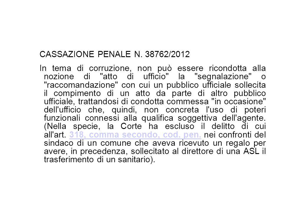 CASSAZIONE PENALE N. 38762/2012 In tema di corruzione, non può essere ricondotta alla nozione di