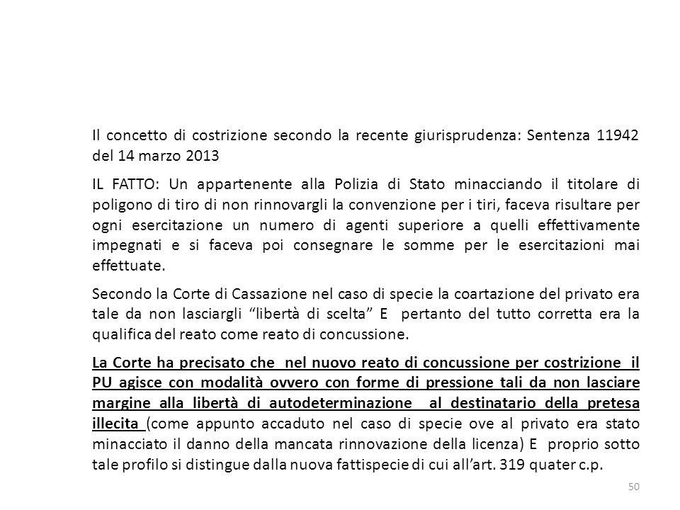 Il concetto di costrizione secondo la recente giurisprudenza: Sentenza 11942 del 14 marzo 2013 IL FATTO: Un appartenente alla Polizia di Stato minacci