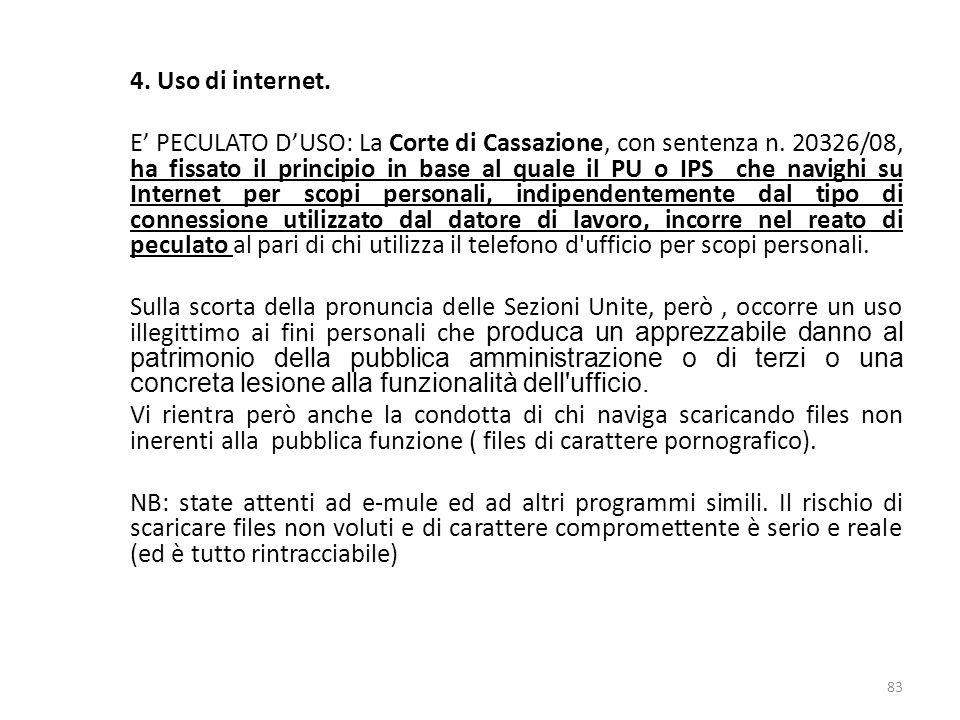 4. Uso di internet. E PECULATO DUSO: La Corte di Cassazione, con sentenza n. 20326/08, ha fissato il principio in base al quale il PU o IPS che navigh