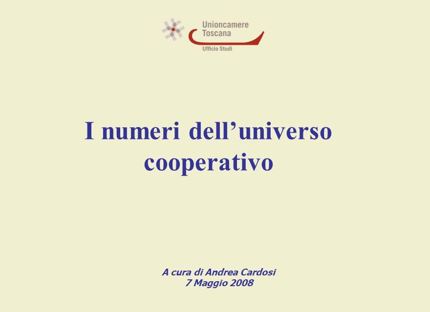 I numeri delluniverso cooperativo A cura di Andrea Cardosi 7 Maggio 2008