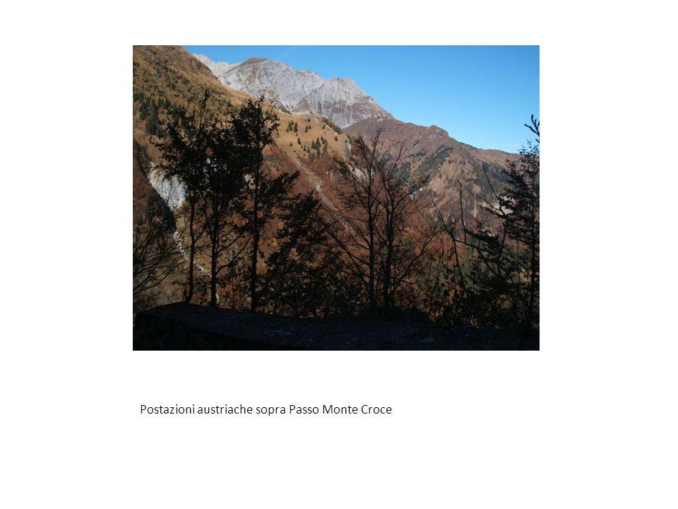 Postazioni austriache sopra Passo Monte Croce