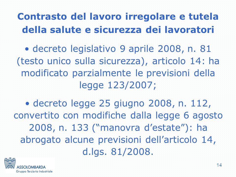 14 Contrasto del lavoro irregolare e tutela della salute e sicurezza dei lavoratori decreto legislativo 9 aprile 2008, n. 81 (testo unico sulla sicure
