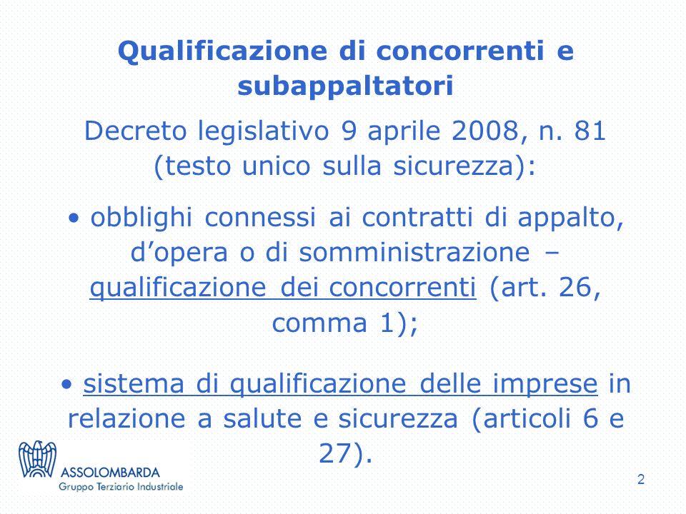 2 Qualificazione di concorrenti e subappaltatori Decreto legislativo 9 aprile 2008, n. 81 (testo unico sulla sicurezza): obblighi connessi ai contratt