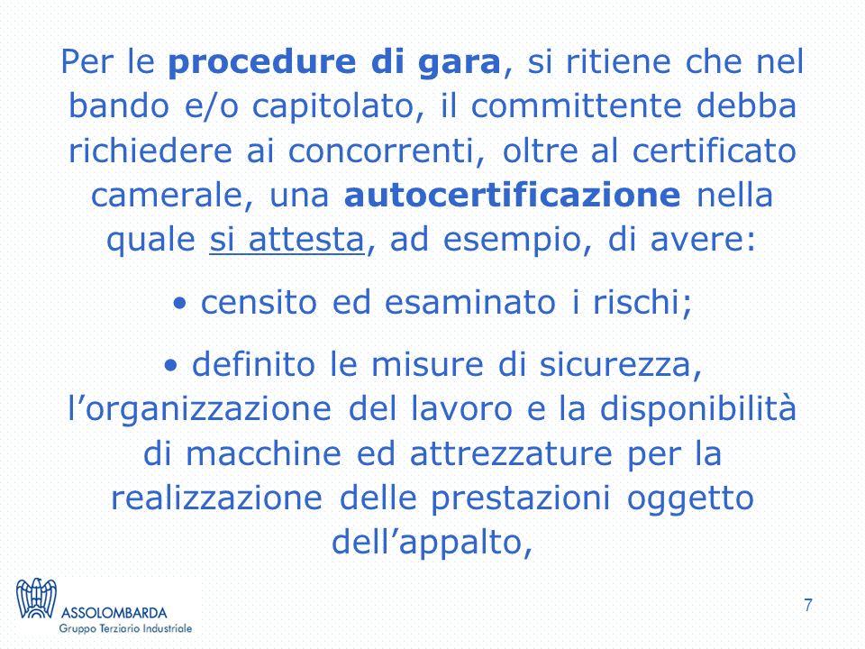 7 Per le procedure di gara, si ritiene che nel bando e/o capitolato, il committente debba richiedere ai concorrenti, oltre al certificato camerale, un