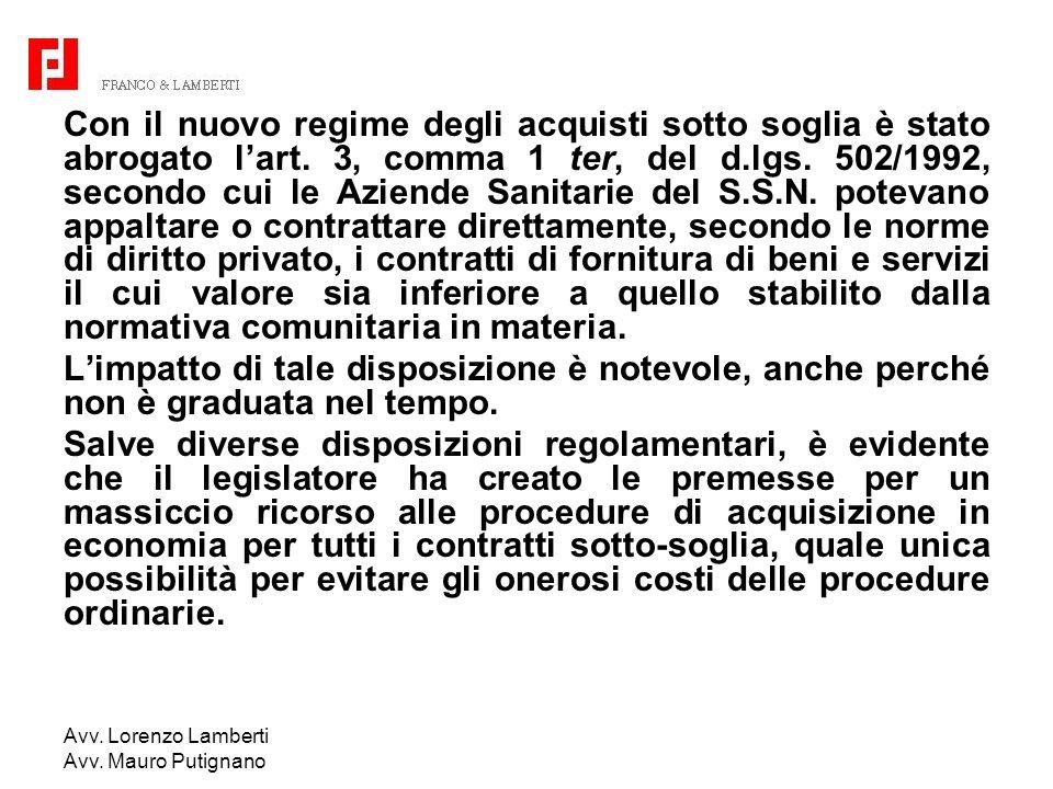 Avv. Lorenzo Lamberti Avv. Mauro Putignano Con il nuovo regime degli acquisti sotto soglia è stato abrogato lart. 3, comma 1 ter, del d.lgs. 502/1992,