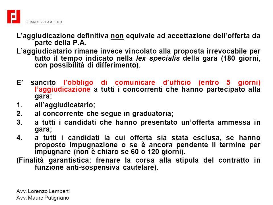 Avv. Lorenzo Lamberti Avv. Mauro Putignano Laggiudicazione definitiva non equivale ad accettazione dellofferta da parte della P.A. Laggiudicatario rim