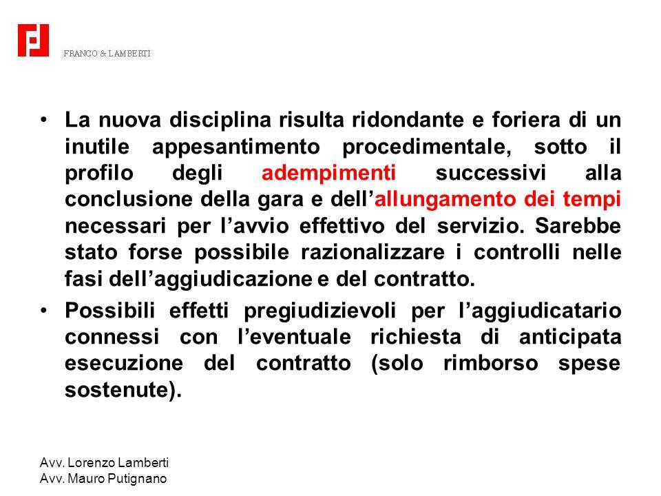 Avv. Lorenzo Lamberti Avv. Mauro Putignano La nuova disciplina risulta ridondante e foriera di un inutile appesantimento procedimentale, sotto il prof