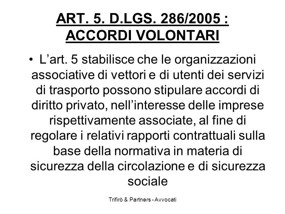 Trifirò & Partners - Avvocati ART. 5. D.LGS. 286/2005 : ACCORDI VOLONTARI Lart. 5 stabilisce che le organizzazioni associative di vettori e di utenti