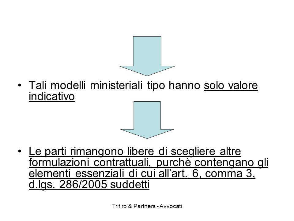 Trifirò & Partners - Avvocati Tali modelli ministeriali tipo hanno solo valore indicativo Le parti rimangono libere di scegliere altre formulazioni co