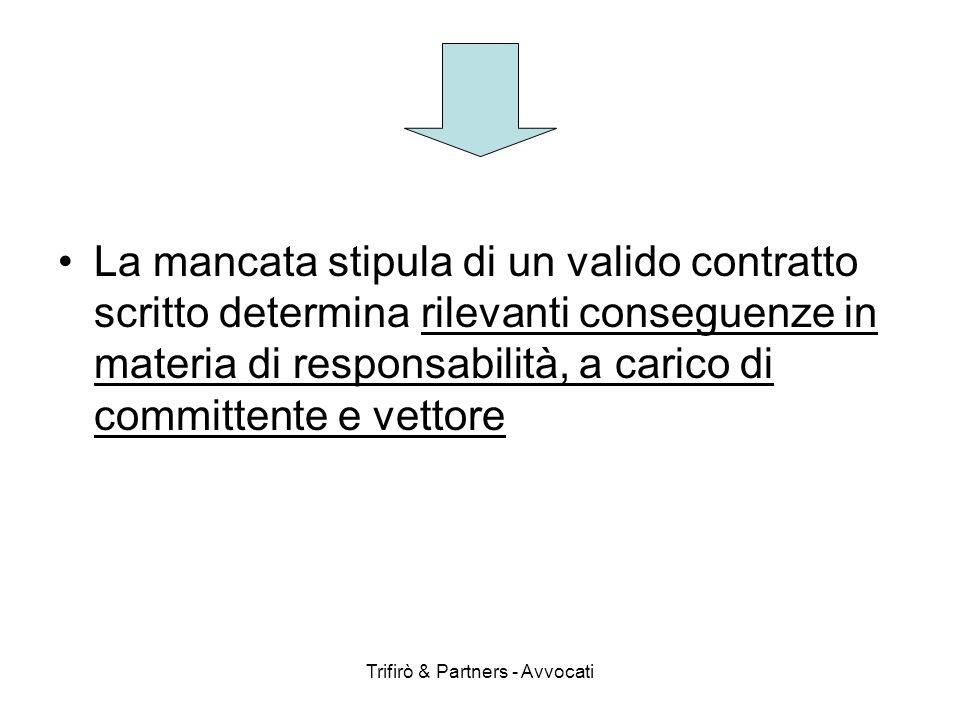 Trifirò & Partners - Avvocati IL CONTRATTO DI TRASPORTO DI MERCI SU STRADA SCRITTO Elementi essenziali