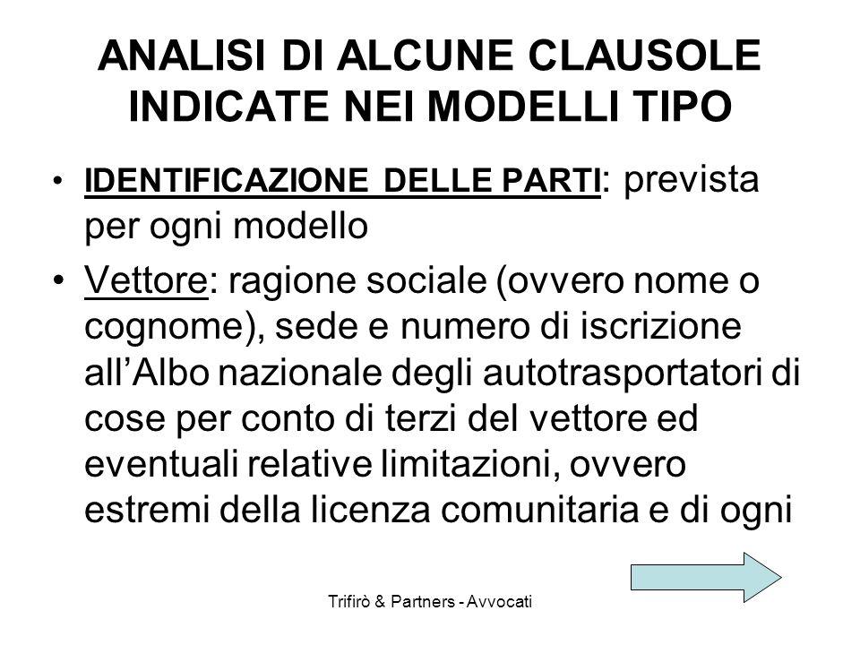 Trifirò & Partners - Avvocati ANALISI DI ALCUNE CLAUSOLE INDICATE NEI MODELLI TIPO IDENTIFICAZIONE DELLE PARTI : prevista per ogni modello Vettore: ra