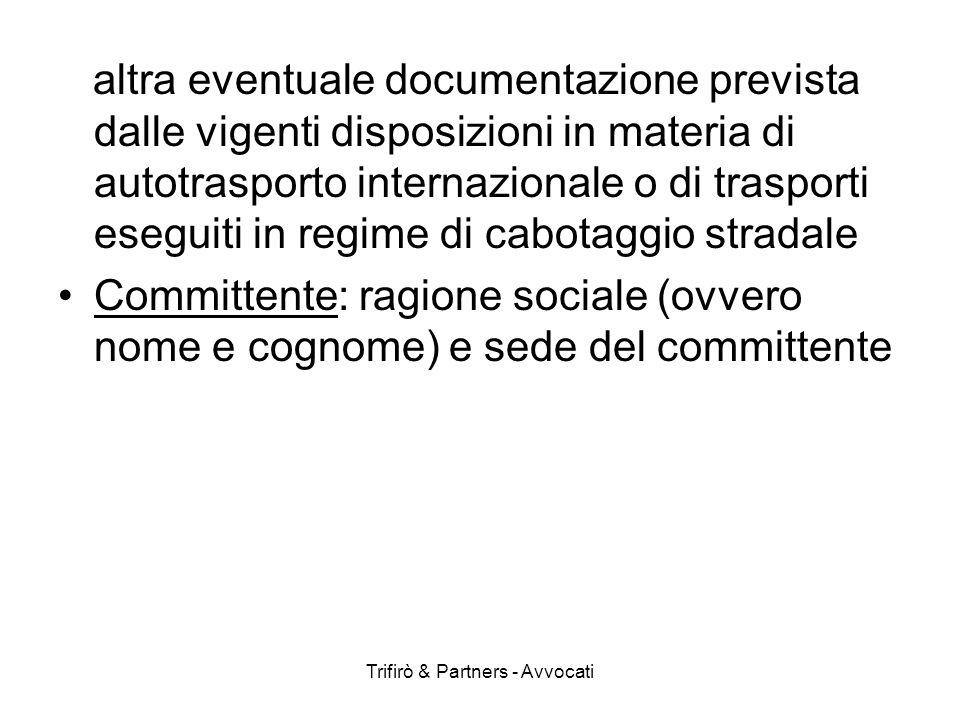 Trifirò & Partners - Avvocati altra eventuale documentazione prevista dalle vigenti disposizioni in materia di autotrasporto internazionale o di trasp