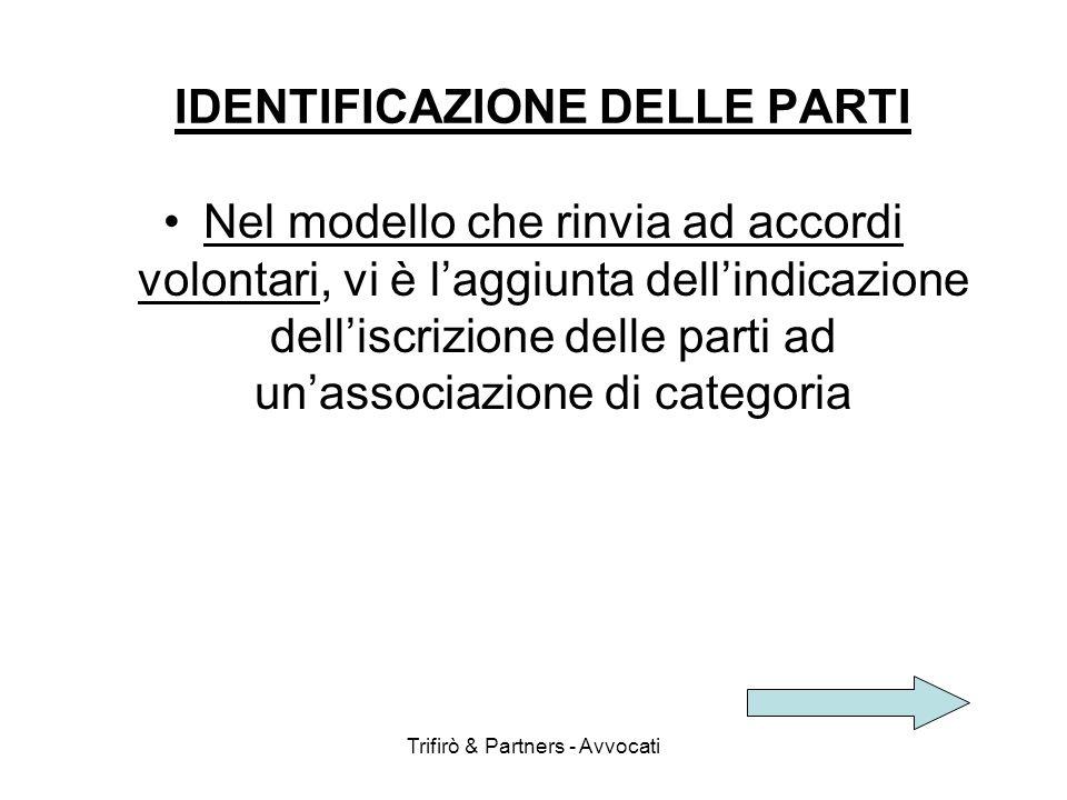 Trifirò & Partners - Avvocati IDENTIFICAZIONE DELLE PARTI Nel modello che rinvia ad accordi volontari, vi è laggiunta dellindicazione delliscrizione d