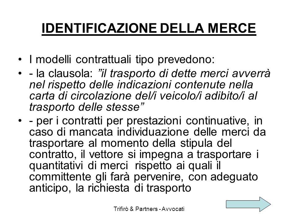 Trifirò & Partners - Avvocati I modelli contrattuali tipo prevedono: - la clausola: il trasporto di dette merci avverrà nel rispetto delle indicazioni