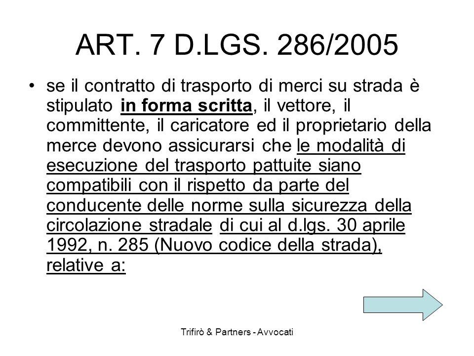 Trifirò & Partners - Avvocati ART. 7 D.LGS. 286/2005 se il contratto di trasporto di merci su strada è stipulato in forma scritta, il vettore, il comm