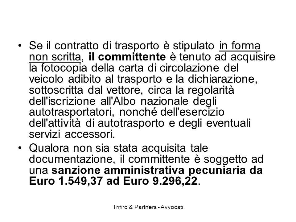 Trifirò & Partners - Avvocati Se il contratto di trasporto è stipulato in forma non scritta, il committente è tenuto ad acquisire la fotocopia della c